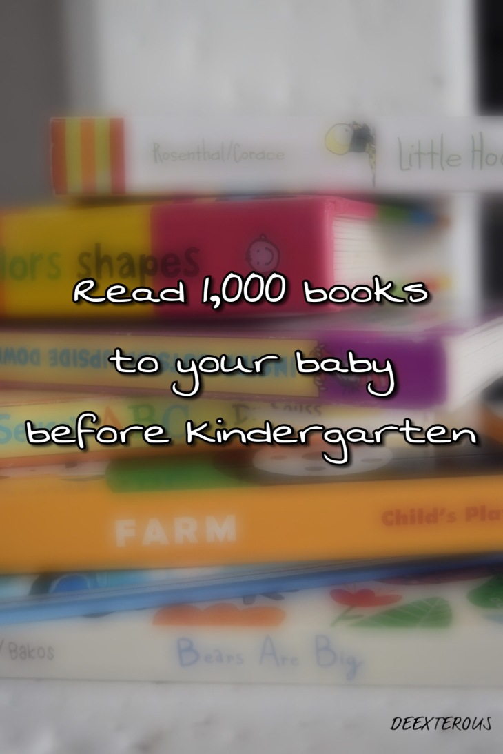 Read 1,000 books to your baby before Kindergarten Read 1,000 books to your baby